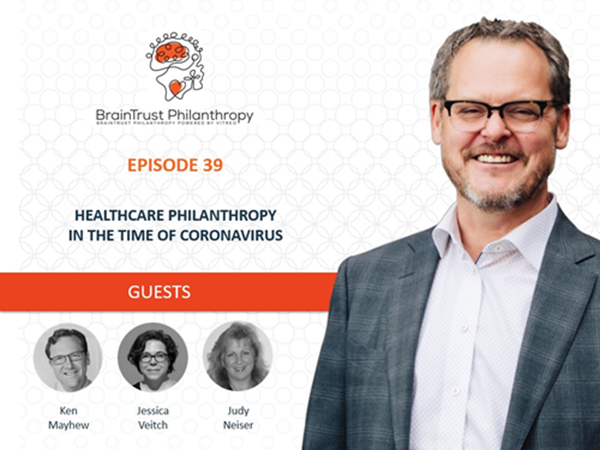 Healthcare Philanthropy in the Time of Coronavirus-Podcast